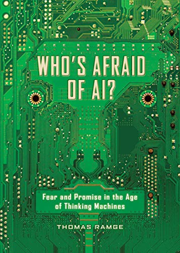 Who's Afraid of AI?: Fear and Promise in the Age of Thinking Machines