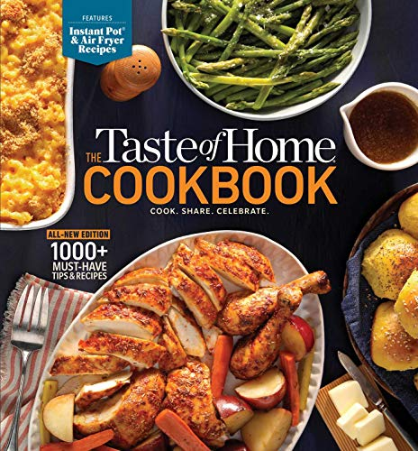 The Taste of Home Cookbook: Cook.  Share.  Celebrate.