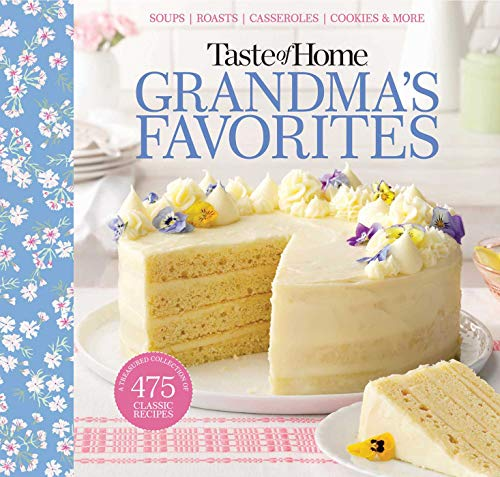 Grandma's Favorites: A Treasured Collection of 475 Classic Recipes (Taste of Homes)