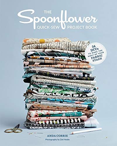 The Spoonflower Quick-Sew Project Book