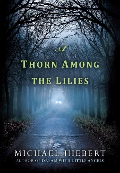 A Thorn Among the Lilies (Detective Leah Teal, Bk. 3)