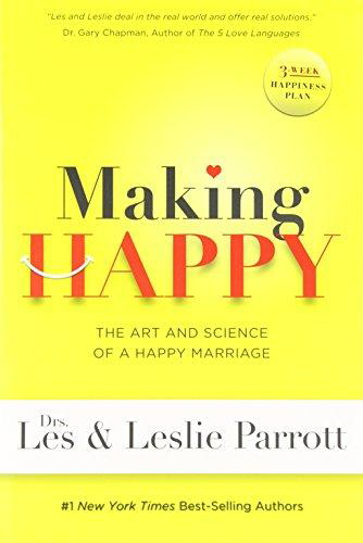 Making Happy the Art and Science of a Happy Marriage