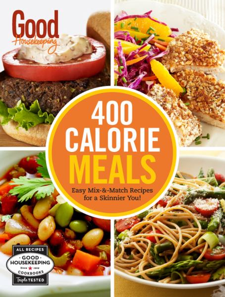 400 Calorie Meals: Easy Mix-and-Match Recipes for a Skinnier You! (Good Housekeeping)