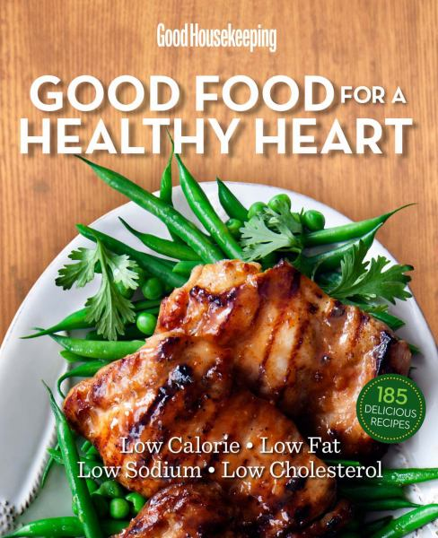 Good Food for a Healthy Heart (Good Housekeeping)