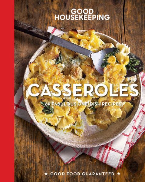Casseroles: 60 Fabulous One-Dish Recipes (Good Housekeeping)