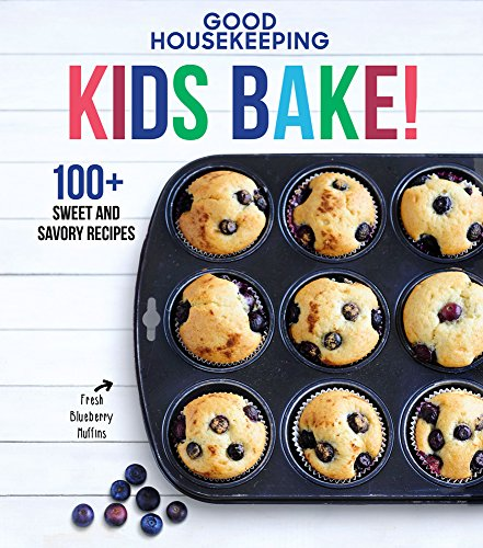 Kids Bake!: 100+ Sweet and Savory Recipes (Good Housekeeping Kids Cookbooks)