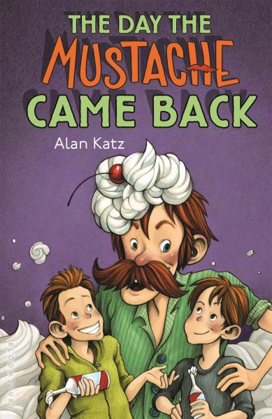 The Day the Mustache Came Back (The Mustache Series)