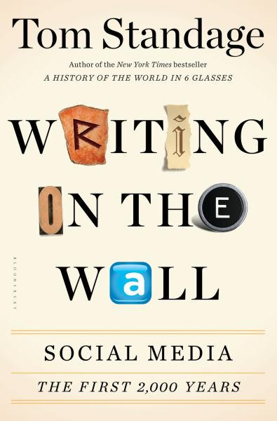 Writing on the Wall: Social Media the First 2,000 Years