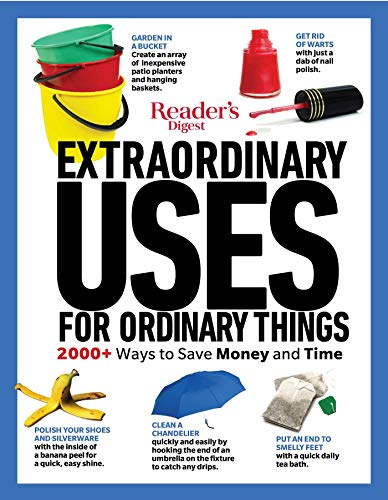 Extraordinary Uses for Ordinary Things (Readers Digest, Revised Edition)