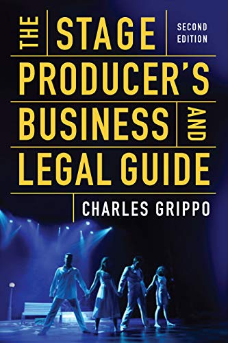 The Stage Producer's Business and Legal Guide (2nd Edition)