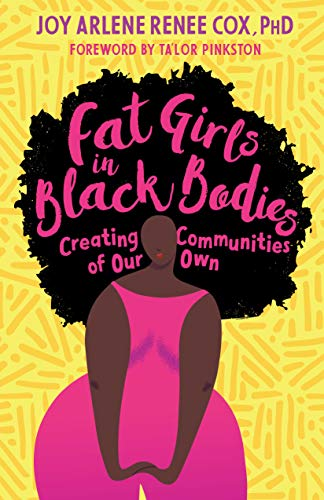 Fat Girls in Black Bodies: Creating Communities of Our Own