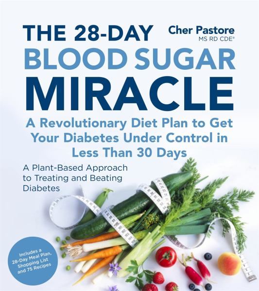 The 28-Day Blood Sugar Miracle: A Revolutionary Diet Plan to Get Your Diabetes Under Control in Less Than 30 Days