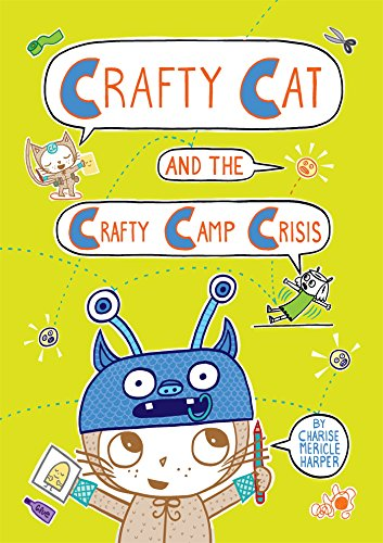Crafty Cat and the Crafty Camp Crisis (Crafty Cat, Bk. 2)