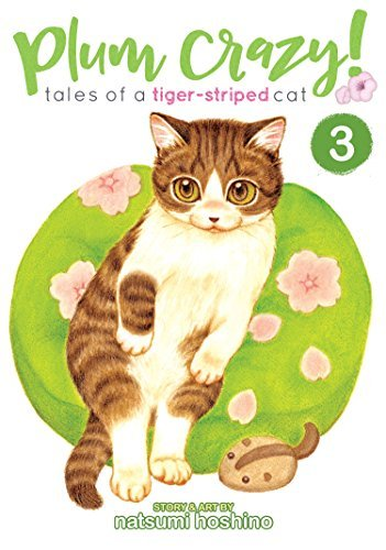 Plum Crazy! Tales of a Tiger-Striped Cat (Vol. 3)
