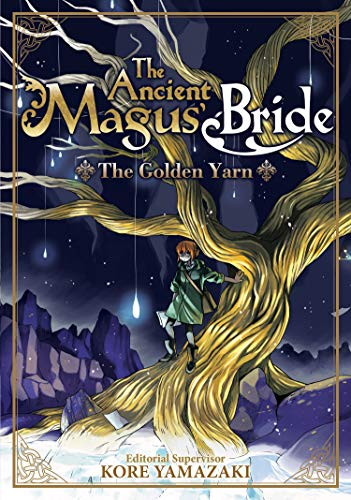 The Golden Yarn (The Ancient Magus' Bride, Light Novel, Bk.1)