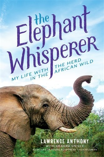 The Elephant Whisperer: My Life With the Herd in the African Wild (Young Readers' Edition)