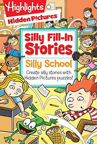 Silly School: Silly Fill-In Stories (Hidden Pictures)
