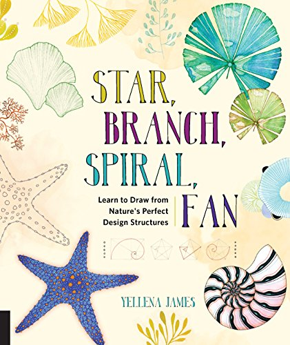 Star, Branch, Spiral, Fan:  Learn to Draw from Nature's Perfect Design Structures