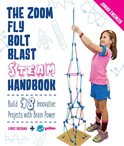 The Zoom, Fly, Bolt, Blast STEAM Handbook