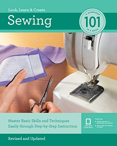 Sewing 101: Master Basic Skills and Techniques Easily Through Step-by-Step Instruction (Revised and Updated)