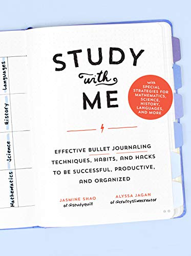 Study with Me: Effective Bullet Journaling Techniques, Habits, and Hacks To Be Successful, Productive, and Organized