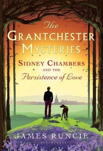 Sidney Chambers and the Persistence of Love (Grantchester Mysteries)