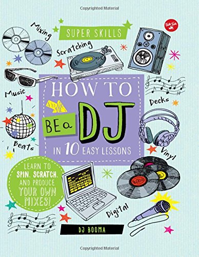 How to Be a DJ in 10 Easy Lessons (Super Skills)