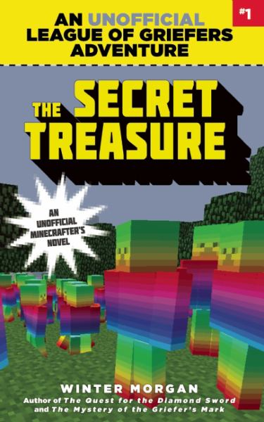 The Secret Treasure (An Unofficial League of Griefers Adventure Bk. 1)