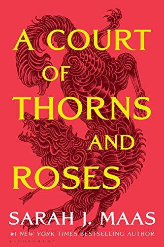 A Court of Thorns and Roses (A Court of Thorns and Roses, Bk. 1)