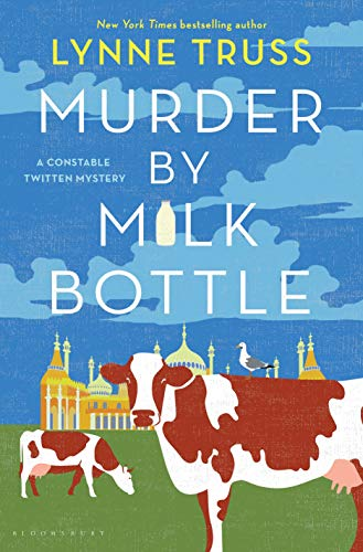 Murder by Milk Bottle (A Constable Twitten Mystery)