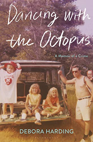 Dancing with the Octopus: A Memoir of a Crime
