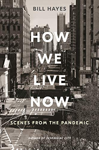 How We Live Now: Scenes from the Pandemic
