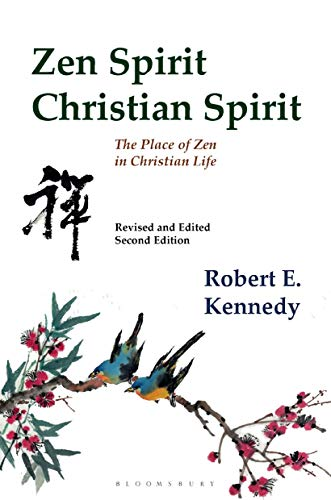 Zen Spirit, Christian Spirit (Revised and Updated Second Edition)