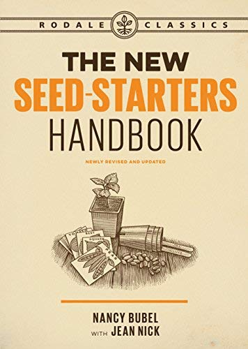 The New Seed Starters Handbook (Rodale Organic Gardening, Revised and Updated)
