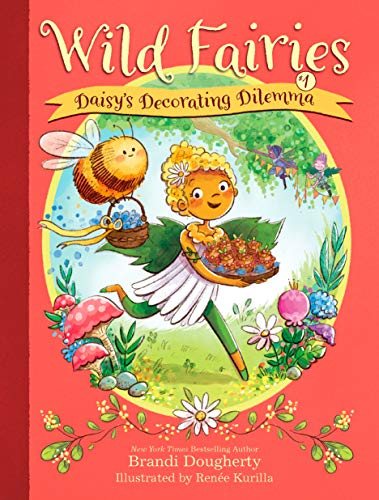 Daisy's Decorating Dilemma (Wild Fairies, Bk. 1)
