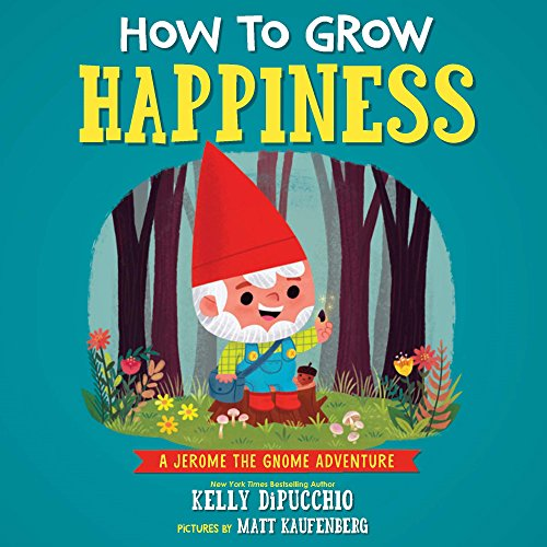 How to Grow Happiness (Jerome the Gnome)