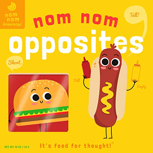 Opposites (Nom Nom Knowledge, Bk. 3)