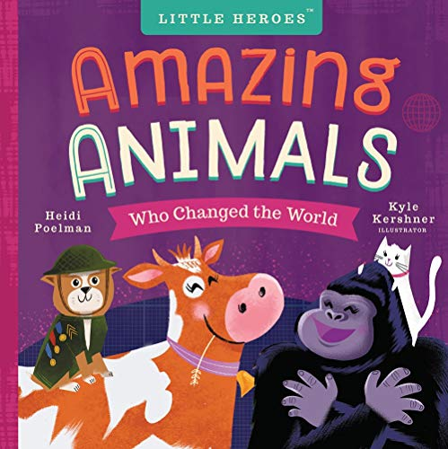 Amazing Animals: Who Changed the World (Little Heroes, Bk. 3)