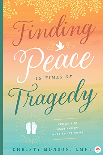 Finding Peace in Times of Tragedy
