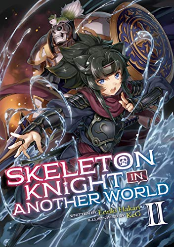 Skeleton Knight in Another World (Skeleton Knight in Another World, Vol. 2)