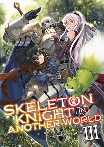 Skeleton Knight in Another World (Skeleton Knight in Another World, Vol. 3)