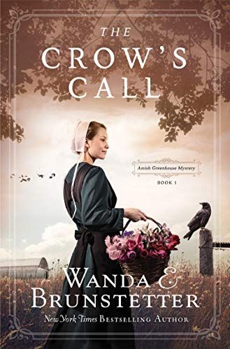 The Crow's Call (Amish Greenhouse Mystery, Bk.1)