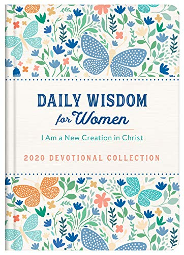 Daily Wisdom for Women 2020 Devotional Collection: I Am a New Creation in Christ