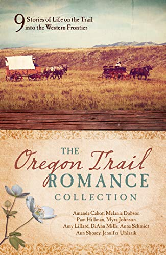 The Oregon Trail Romance Collection: 9 Stories of Life on the Trail into the Western Frontier