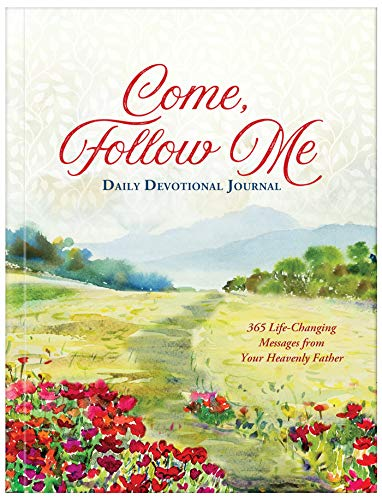 Come, Follow Me Daily Devotional Journal: 365 Life-Changing Messages from Your Heavenly Father