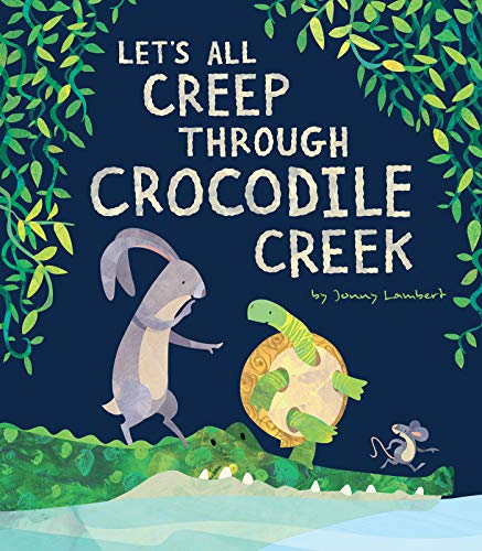 Let's All Creep Through Crocodile Creek