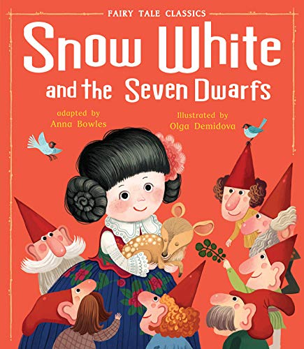 Snow White and the Seven Dwarfs (Fairy Tale Classics)