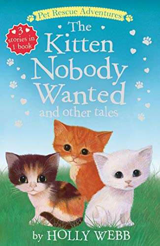 The Kitten Nobody Wanted and Other Tales (Pet Rescue Adventures)