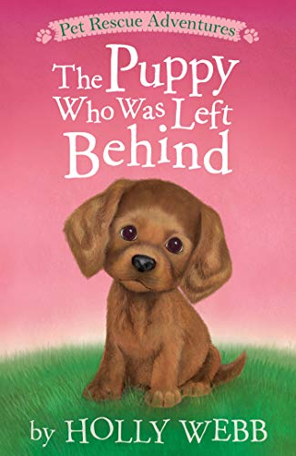 The Puppy Who Was Left Behind (Pet Rescue Adventures)