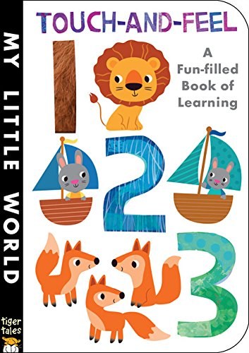 Touch-and-Feel 123: A Fun-Filled Book of Learning (My Little World)